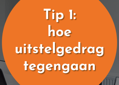 Tip 1: een simpele tip om uitstelgedrag tegen te gaan