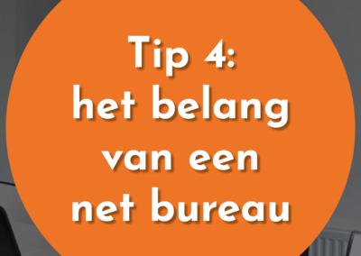 Tip 4: Het belang van een net bureau