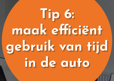 Tip 6: Hoe je de tijd in de auto efficiënter kan invullen